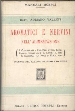 Aromatici e nervini nell'alimentazione. I Condimenti -: Adriano VALENTI