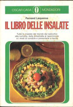 Il libro delle insalate - Tutte le: Fernard LEQUENNE/Elena SPAGNOL