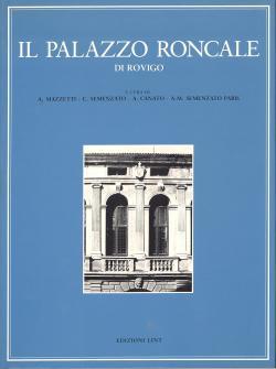 Il Palazzo Roncale di Rovigo. I Roncale: Adriano MAZZETTI; Camillo