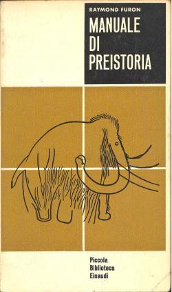 Manuale di Preistoria.: Raymond FURON