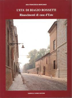 L'età di Biagio Rossetti - Rinascimenti di: Ada Francesca MARCIANO'