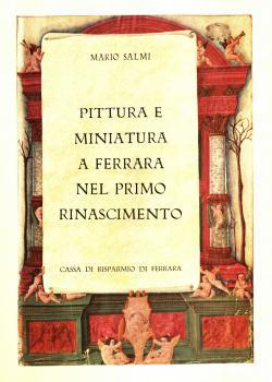 Pittura e miniatura a Ferrara nel primo: Mario SALMI