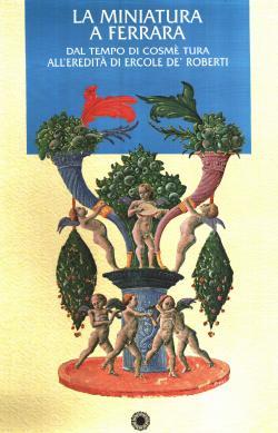 La miniatura a Ferrara dal tempo di: AA.VV.