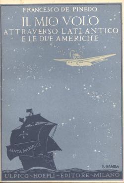 Il mio volo attraverso l'Atlantico e le: Francesco DE PINEDO