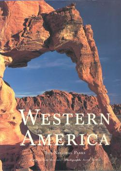 Western America The national parks - Text: Jean-Yves MONTAGU
