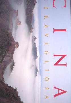 Cina meravigliosa: Nigel CAMERON (testo di)