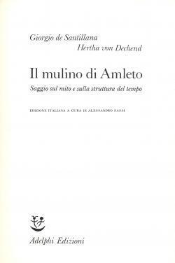 Il mulino d'Amleto. Saggio sul mito e: Giorgio DE SANTILLANA