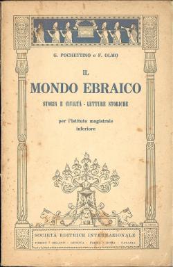Il mondo ebraico - storia e civiltÃ: Giuseppe POCHETTINO/Francesco OLMO