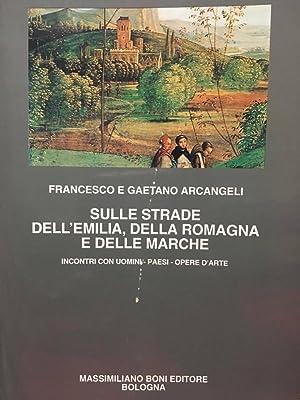 Sulle strade dell'Emilia, della Romagna e delle: Francesco e Gaetano