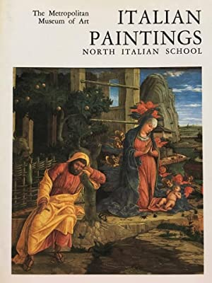 Italian paintings A catalogue of the Collection of the Metropolitan Museum of art North Italian S...