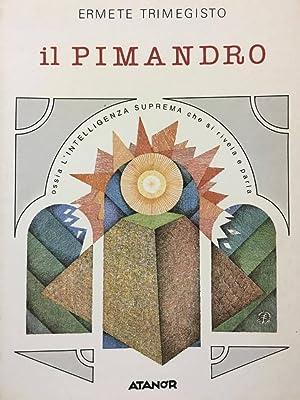 Il pimandro ossia l'intelligenza suprema che si: Ermete TRIMEGISTO