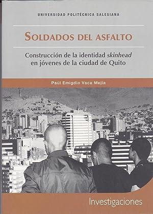 Soldados Del Asfalto: Construccion De La Identidad Skinhead En Jovenes De La Ciudad De Quito: Paul ...