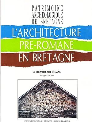 L'Architecture Pre-romane en Bretagne: Le Premier Art Roman (Patrimoine Archeologique de ...