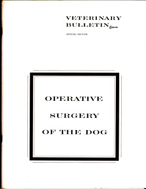 Operative Surgery of the Dog (Veterinary Bulletin Special Edition, 1956): Joseph M. Miller; ...