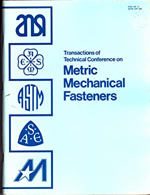 Transactions of Technical Conference on Metric Mechanical Fasteners, 1975: American National ...