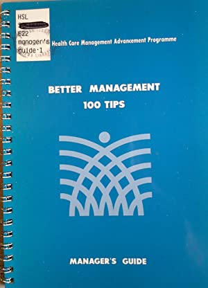 Better Management 100 Tips: Manager's Guide (Primary Health Care Management Advancement ...