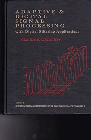 Adaptive and Digital Signal Processing With Digital: Lindquist, Claude S.