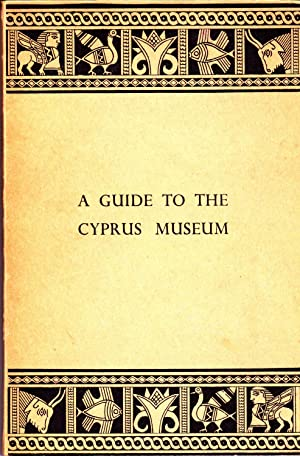 A Guide to the Cyprus Museum: P. Dikaios