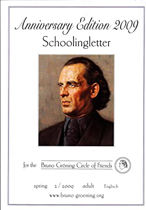 Schoolingletter: Anniversary Edition 2009: Schoolingletter for the Bruno Groning Circle of Friends:...