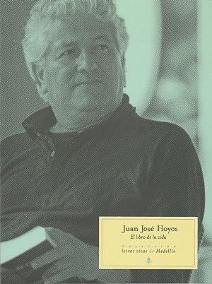 El Libro De La Vida: Coleccion Letras: Juan Jose Hoyos