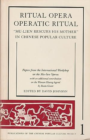 Ritual Opera, Operatic Ritual: Mu-lien Rescues His Mother in Chinese Popular Culture (Publications ...