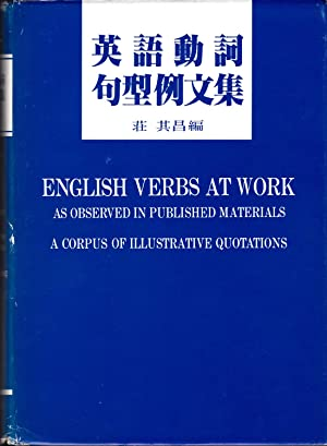 English Verbs at Work as Observed in Published Materials: A Corpus of Illustrative Quotations: ...