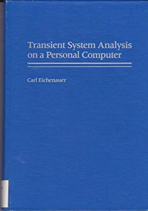 Transient System Analysis on a Personal Computer: Eichenauer, Carl