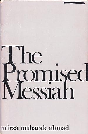 The Promised Messiah: Mirza Mubarak Ahmad
