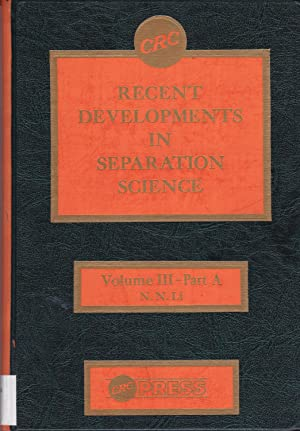 Recent Developments in Separation Science, Volume III (3), Part A: Norman N. Li (editor)
