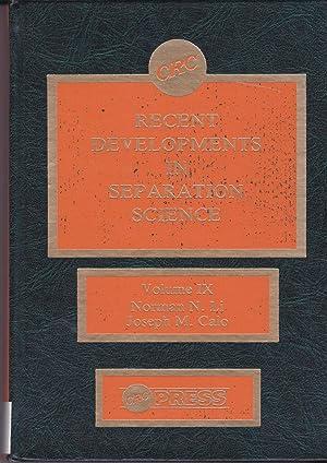 Recent Developments in Separation Science, Volume IX: Norman N. Li;