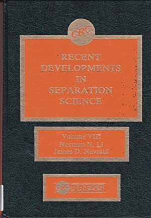 Recent Developments in Separation Science, Volume VIII: Norman N. Li;