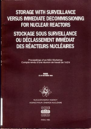 Storage with Surveillance Versus Immediate Decommissioning for Nuclear Reactors: Nuclear Energy ...