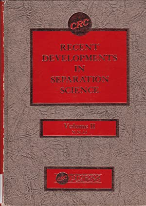 Recent Developments in Separation Science: Volume I (1), Volume II (2): Norman N. Li