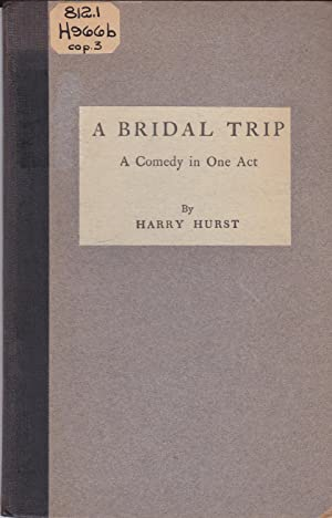 A Bridal Trip: A Comedy in One Act: Harry Hurst