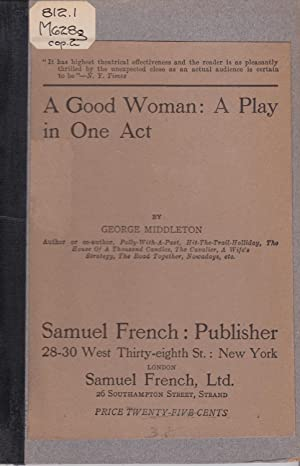 A Good Woman: A Play in One Act: George Middleton