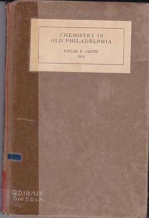 Chemistry in Old Philadelphia, 1919 (original): Smith, Edgar F.