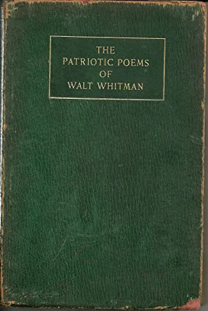 The Patriotic Poems of Walt Whitman: Walt Whitman