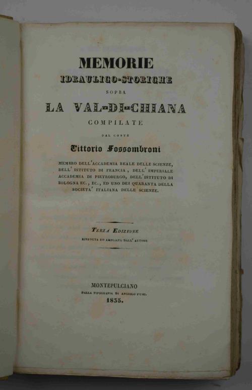 FOSSOMBRONI VITTORIO. Memorie Idarulico Storiche Sopra La Val Di Chiana.  Tip. Di Angiolo Fumi,, Montepulciano, 1835   Cm. 23, Pp. Xxvii (7), 548  (4), ...