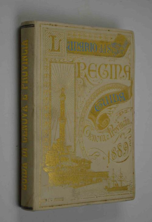 Lunario genovese compilato dal Signor Regina... per l'anno 1889. Guida amministrativa e commerciale di Genova e provincia. Hardcover