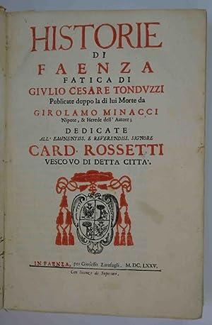 Historie di Faenza Publicate doppo la di: TONDUZZI GIULIO CESARE.