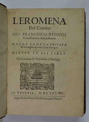 L'eromena Unito a: La Donzella Desterrada Unito a: Il Coralbo: BIONDI GIOVANNI FRANCESCO.