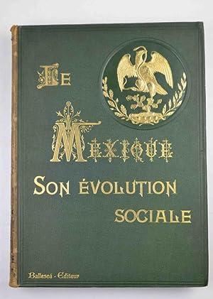 Le Mexique. Son évolution sociale.: SIERRA JUST.