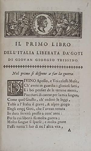 L'Italia liberata da' Goti. riveduta, e corretta per l'Abbate Antonini.: TRISSINO ...