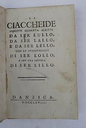 La Ciaccheide Sonetti scritti da Ser Lullo,: FRUGONI - BERNIERI