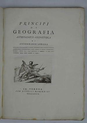 Principj di Geografia astronomico-geometrica.: LORGNA ANTON-MARIO.