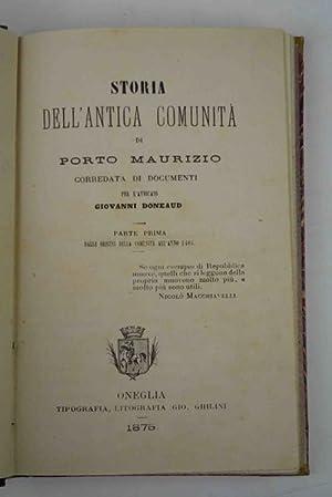 Storia dell'antica comunità di Porto Maurizio corredata di documenti Parte prima. Dalle...