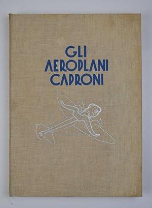 Gli aeroplani Caproni. Studi - Progetti -: CAPRONI GIANNI.