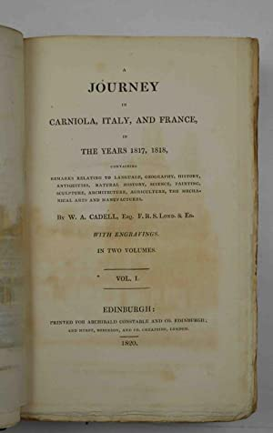 A journey in Carniola, Italy, and France in the years 1817, 1818, containing remarks relating to ...