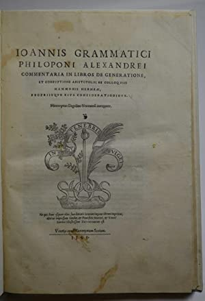 Commentaria in libros de generatione, et corruptione Aristotelis: ex colloquiis Hammonii Heramae,...