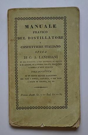 Manuale pratico del distillatore e confettiere italiano: LANDRIANI GIOSEFFANTONIO.